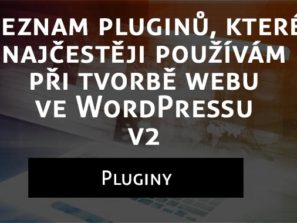 Seznam pluginů, které nejčastěji používám při tvorbě webu ve WordPressu v2
